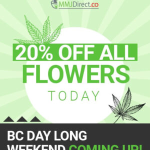 20% OFF Flower Today July 27th at MMJ Direct dispensary in Vancouver, BC, Canada