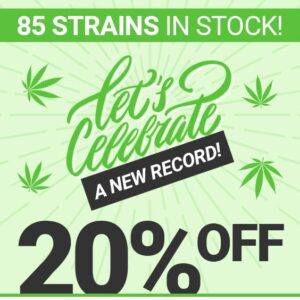 85 Strains in Stock!! Celebrating a New Record! 💥💥 Top Shelf Fire Sale 💥💥 20% Off Whole Store!