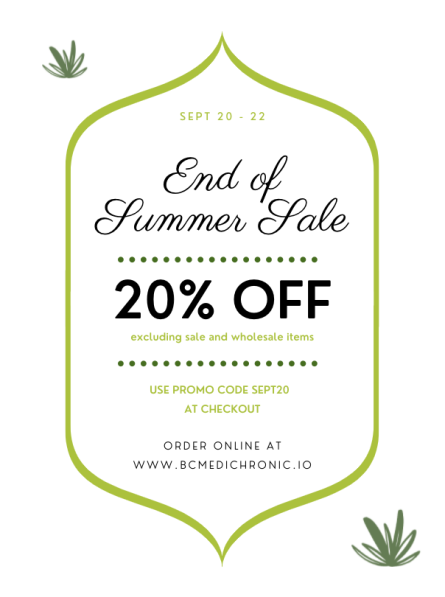 Use this coupon: SEPT20 at checkout to receive 20% Off Site Wide at BC Medi Chronic Dispensary